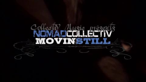 MOVIN STILL intro, by Nomad CollectiV on OurStage