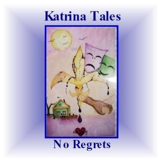 Katrina Tales, by No Regrets on OurStage