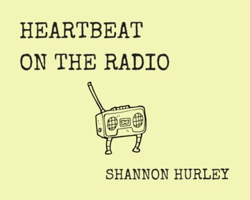 Heartbeat On The Radio, by Shannon Hurley on OurStage