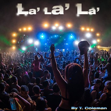 La' La] La], by T coleman on OurStage