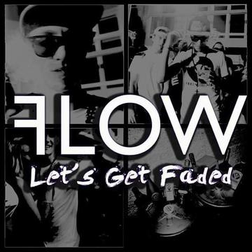 Let's Get Faded , by FLOW  on OurStage