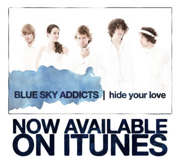 Hide Your Love, by Blue Sky Addicts on OurStage