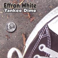 Yankee Dime, by Effron White on OurStage