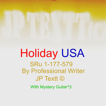 Holiday USA rev6.3©JP Textt SRu 1-177-579 Mystery Guitar^3, by JP Textt© on OurStage