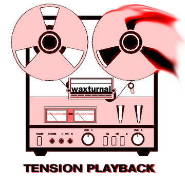 Tension Playback, by DJ WAXTURNAL on OurStage
