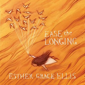 Ease The Longing, by Esther Grace Ellis on OurStage