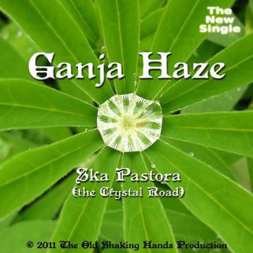 Ska Pastora (the Crystal Road), by GANJA HAZE on OurStage