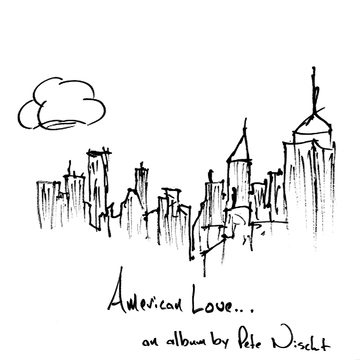 American Love, by Pete Nischt on OurStage