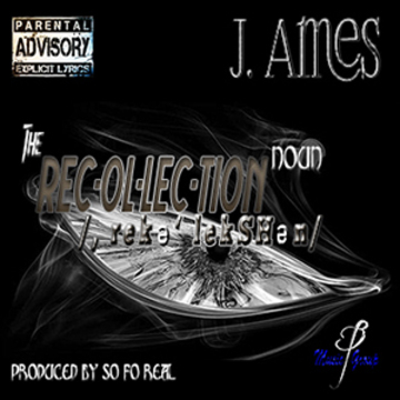 The Recollection, by J. Ames on OurStage