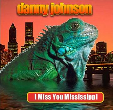 I Miss You Mississippi, by Danny Johnson on OurStage