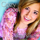 Crazy Good, by Mary Sarah on OurStage