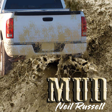 Mud, by Neil Russell on OurStage