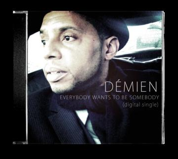 Everybody Wants To Be Somebody, by Demien on OurStage