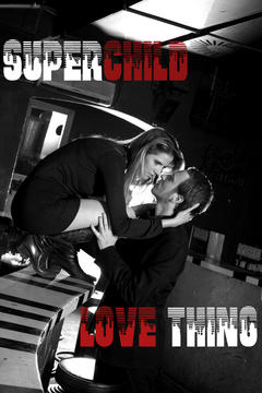 Love Thing, by Superchild on OurStage