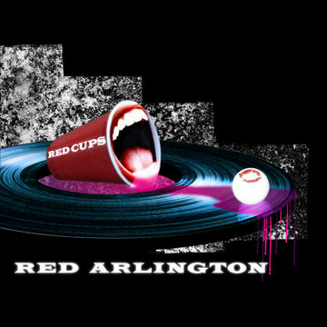 Red Cups, by Red Arlington on OurStage
