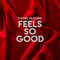 FEELS SO GOOD, by RACHEL HUGGINS on OurStage