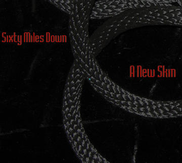 A New Skin, by sixty miles down on OurStage