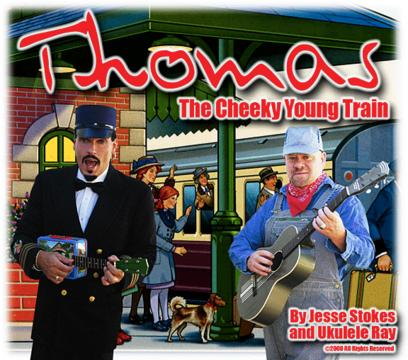 THOMAS: The Cheeky Young Train, by Ukulele Ray on OurStage
