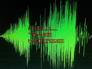 KILL THE NOISE, by Artyom on OurStage