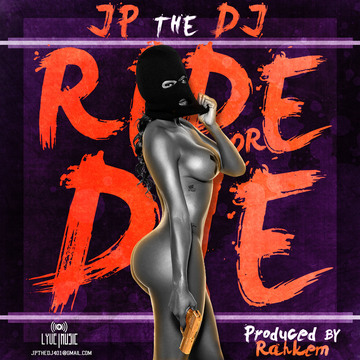 Ride Or Die (Prod. By Rahkem), by JP The DJ on OurStage