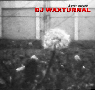 Distant Shadows, by DJ WAXTURNAL on OurStage
