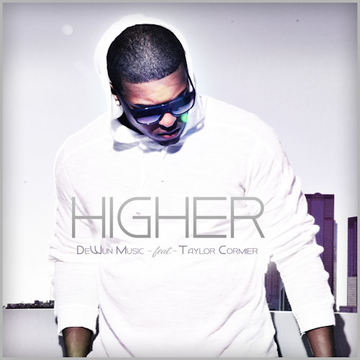 Higher - DeWun Music ft Taylor Cormier, by DeWun Music on OurStage