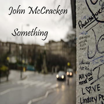 Something, by John McCracken on OurStage