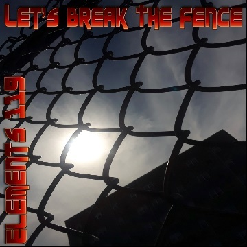 Let's Break The Fence, by Elements 119 Featuring BAMIL on OurStage