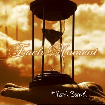 Each Moment, by Mark Barnes on OurStage