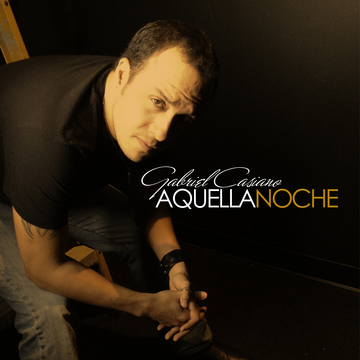 Aquella Noche, by Gabriel Casiano on OurStage