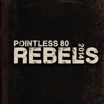 Rebels, by Pointless 80 on OurStage