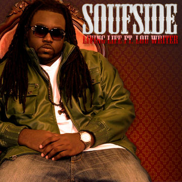 Living Life ft. Lou Writer, by Soufside on OurStage