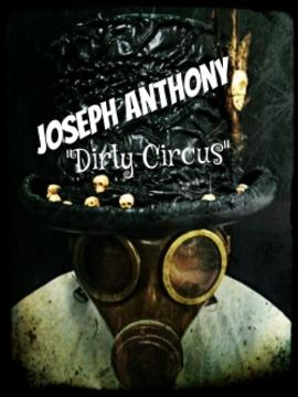 """Dirty Circus"" by Joseph Anthony, by Joseph Anthony on OurStage"