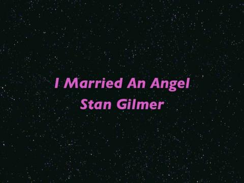 Stan Gilmer Sings I Married An Angel, by Stan Gilmer on OurStage