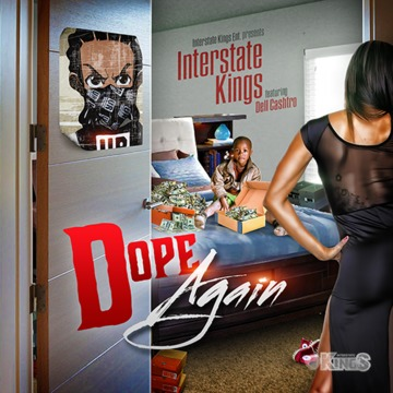 Dope Again, by Interstate Kings ft Dell Cashtro on OurStage