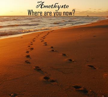 Where are you now?, by Amethyste on OurStage