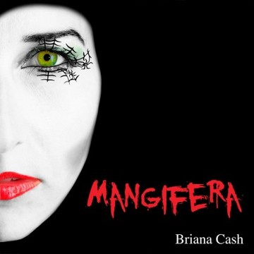Mangifera (Creepy Version), by BRIANA CASH on OurStage