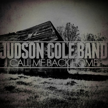 Call Me Back Home, by Judson Cole band on OurStage