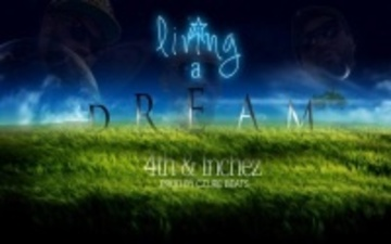 Living a Dream, by 4th and inchez on OurStage