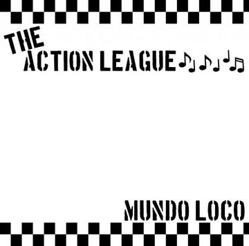 Mundo Loco, by The Action League on OurStage