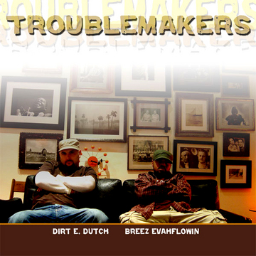 Dont be Afraid, by Breez Evahflowin & Dirt E. Dutch are Troublemakers on OurStage