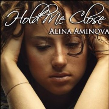 Hold Me Close, by Alina Aminova on OurStage