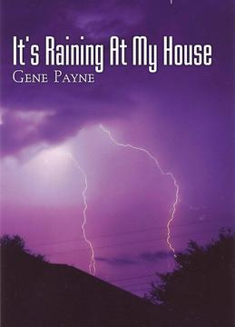 It's Rainin' At My House, by Gene Payne on OurStage