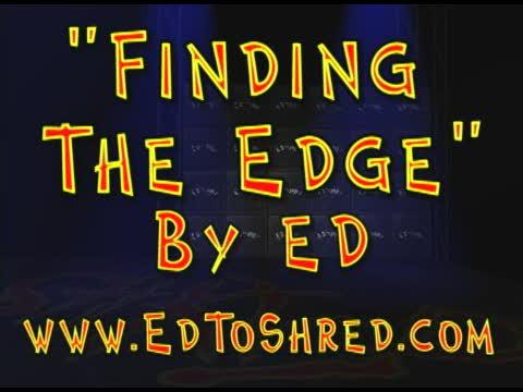 Finding the Edge Take 2, by EdToShred on OurStage