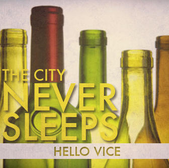 Hello Vice, by The City Never Sleeps on OurStage
