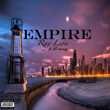 Empire , by Ray León ft. S-Money on OurStage