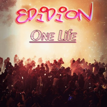 One Life, by Edidion on OurStage