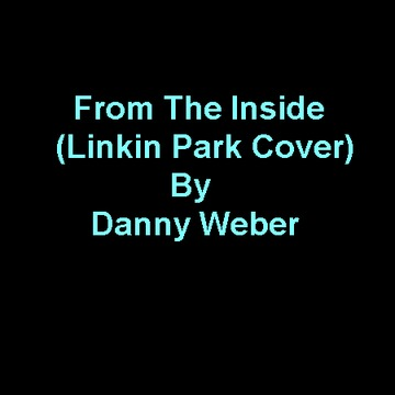 From The Inside, by Danny Weber on OurStage