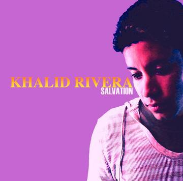 Salvation Radio Edit, by Khalid Rivera on OurStage