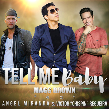 Tell me Baby feat. Angel Miranda y Victor Regueira, by Magg Brown on OurStage